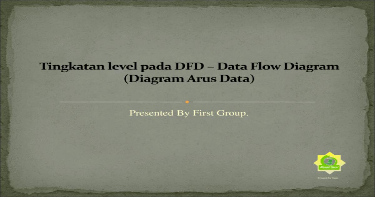Tingkatan Level Pada Dfd Data Flow Diagram Diagram Arus Data Ppt Powerpoint