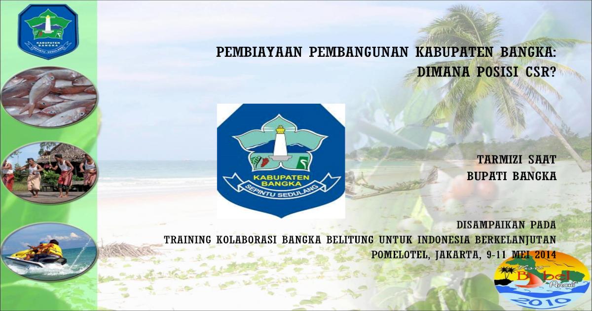 Pembiayaan Pembangunan Kabupaten Bangka Pembangunan Kabupaten Bangka Dimana Posisi Csr Tarmizi Saat Pdf Document