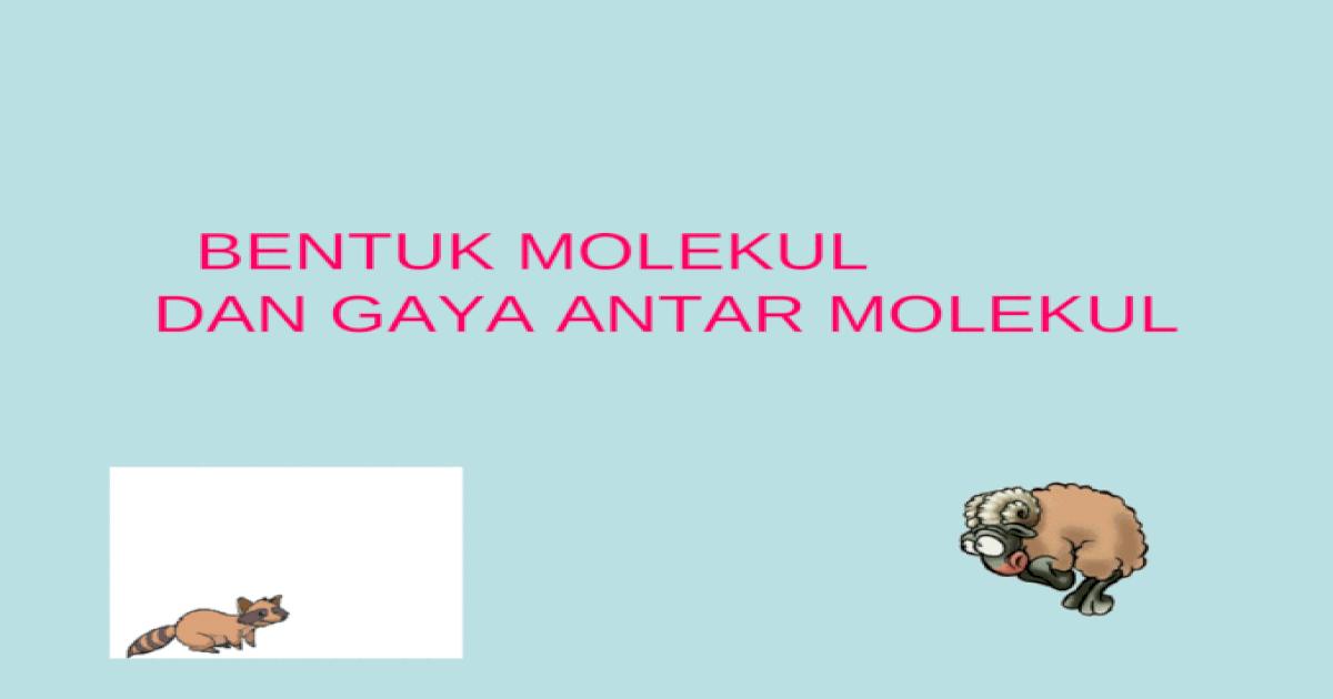 Bentuk Molekul Dan Gaya Antarmolekul Ppt Powerpoint