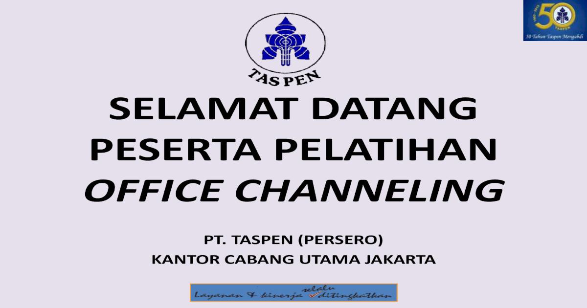 Sosialisasi Taspen Office Channeling 2015 Kcu Jkt Pdf